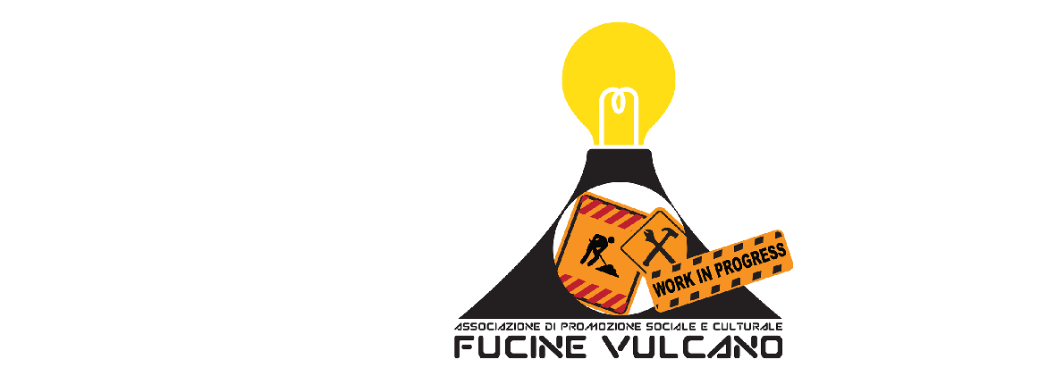 FUCINE VULCANO WORK IN PROGRESS