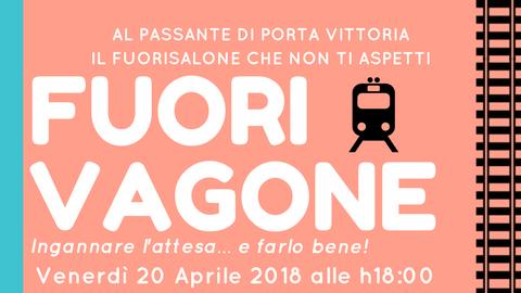 Fuorivagone Fuorisalone Design Week 2018
